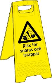 Varning! Risk för snöras och istappar golvställ | Skyltteknik Nordic AB